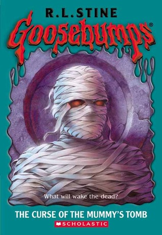 The Curse of the Mummy's Tomb (Goosebumps, #5) by R.L. Stine